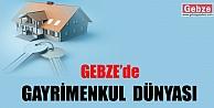 Gebze'de Gayrimenkul Dünyası