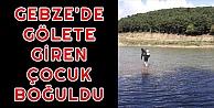 Gebze'de Gölete Giren Çocuk Boğuldu