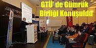 GTÜ' de Gümrük Birliği Konuşuldu