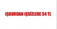 İŞKUR'dan İşsizlere 54 TL