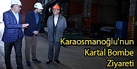 Karaosmanoğlu'nun Kartal Bombe Ziyareti