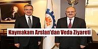 Kaymakam Arslan'dan Veda Ziyareti