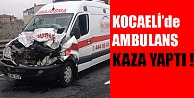 Kocaeli'de Ambulans Kazası !