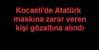 Kocaeli'de Atatürk maskına zarar veren kişi gözaltına alındı