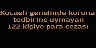 Kocaeli'de Kovid-19 tedbirlerine uymayan 122 kişiye para cezası verildi