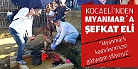 Kocaeli'den Myanmar'a Şefkat Eli