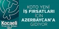 KOTO inşaat heyeti Azerbaycan'a gidiyor