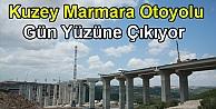 Kuzey Marmara Otoyolu Gün Yüzüne Çıkıyor