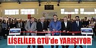 LİSELİLER GTÜ'de YARIŞIYOR !