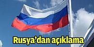 Rusya'dan açıklama