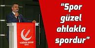 Spor güzel ahlakla spordur