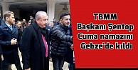 TBMM Başkanı Şentop Cuma namazını Gebze'de kıldı