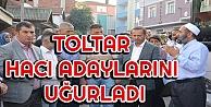 Toltar Hacı Adaylarını Uğurladı
