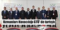 Uzmanları Havacılığı GTÜ' de tartıştı