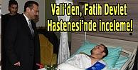 Vali Aksoy, Fatih Devlet Hastenesinde incelemelerde bulundu