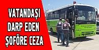 Vatandaşı darbeden otobüs şoförüne ceza