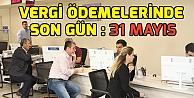 Vergi Ödemelerinde Son gün 31 Mayıs!