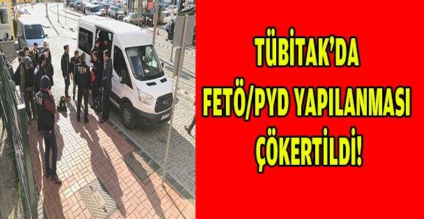 TÜBİTAK'DA FETÖ/PYD YAPILANMASI ÇÖKERTİLDİ!
