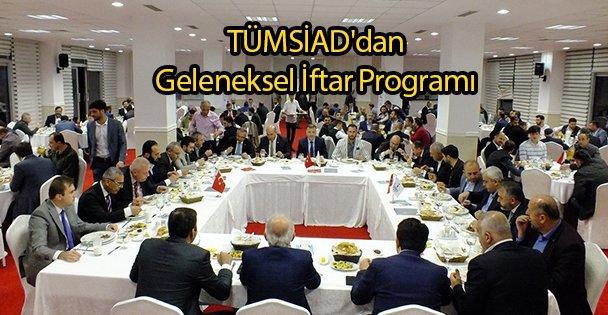 TÜMSİAD'dan Geleneksel İftar Programı