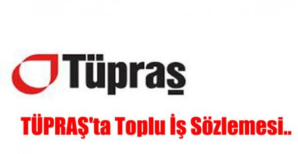 TÜPRAŞ'ta Toplu İş Sözlemesi..