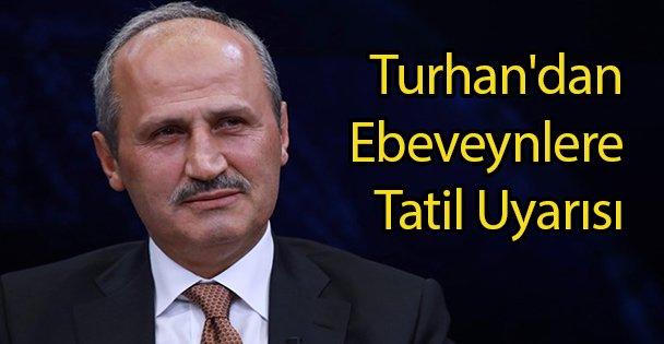 Turhan'dan Ebeveynlere Tatil Uyarısı