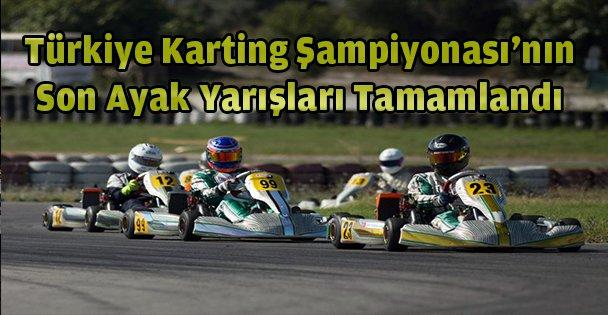 Türkiye Karting Şampiyonası'nın son ayak yarışları tamamlandı