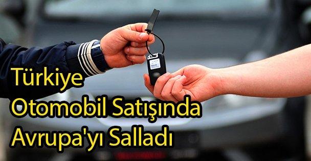 Türkiye Otomobil Satışında Avrupa'yı Salladı