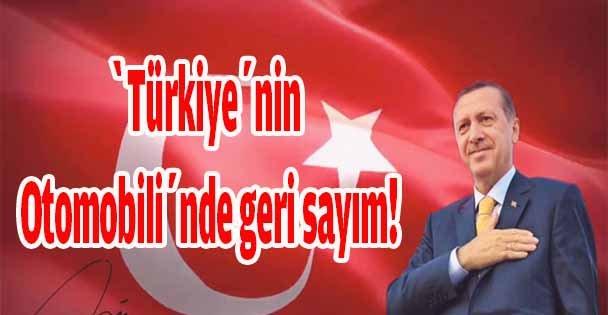 'Türkiye'nin Otomobili'nde geri sayım!