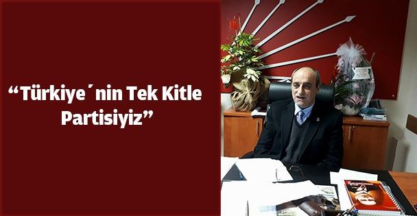 """'Türkiye'nin Tek Kitle Partisiyiz"""""""