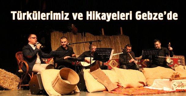 Türkülerimiz ve Hikâyeleri Gebze'de