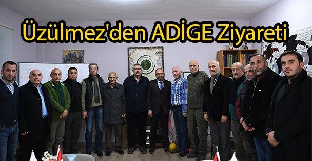 Üzülmez'den ADİGE Ziyareti
