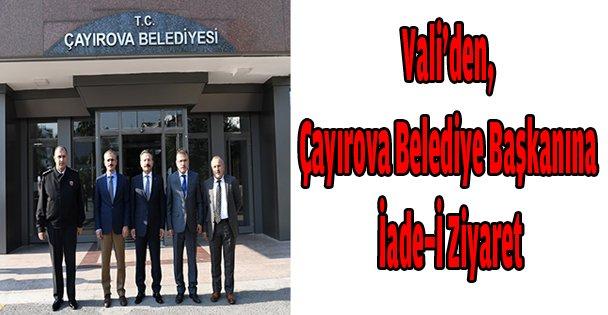 Vali'den,Çayırova Belediye Başkanına İade-İ Ziyaret