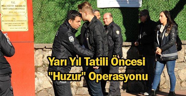 Tatil Öncesi 'Huzur' Operasyonu