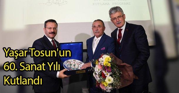 Yaşar Tosun'un 60. Sanat Yılı Kutlandı