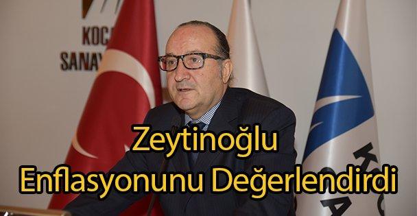 Zeytinoğlu Enflasyonunu Değerlendirdi